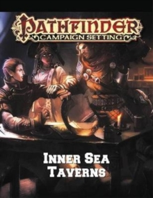 Pathfinder Campaign Setting: Inner Sea Taverns, Paperback Book