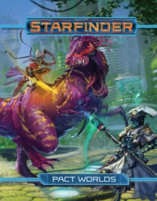 Starfinder Roleplaying Game: Pact Worlds, Hardback Book