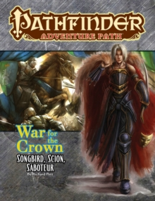 Pathfinder Adventure Path: Songbird, Scion, Saboteur (War for the Crown 2 of 6), Paperback Book