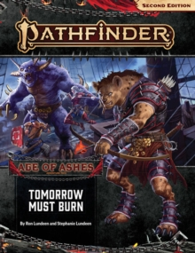 Pathfinder Adventure Path: Tomorrow Must Burn (Age of Ashes 3 of 6) [P2], Paperback / softback Book