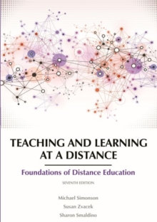 Teaching and Learning at a Distance : Foundations of Distance Education, Hardback Book
