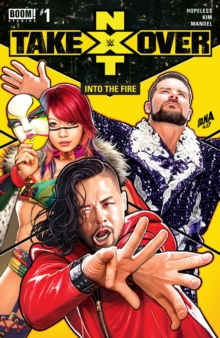 WWE: NXT TAKEOVER - Into the Fire #1, PDF eBook