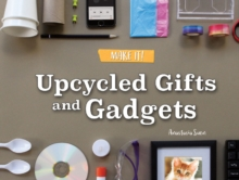 Upcycled Gifts and Gadgets, PDF eBook