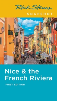 Rick Steves Snapshot Nice & the French Riviera (First Edition), Paperback / softback Book