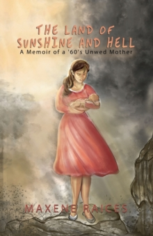 LAND OF SUNSHINE & HELL A MEMOIR OF A 60, Paperback Book