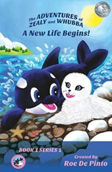 ADVENTURES OF ZEALY & WHUBBA A NEW LIFE, Paperback Book