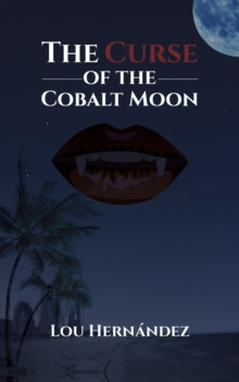 The Curse of the Cobalt Moon, Paperback / softback Book