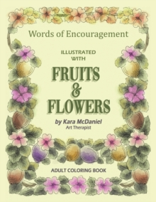 Words of Encouragement Illustrated with Fruits and Flowers, Paperback / softback Book