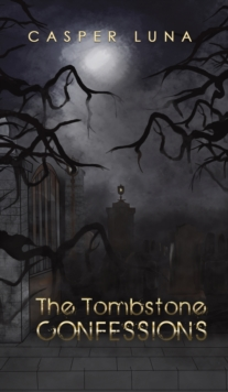 TOMBSTONE CONFESSIONS, Hardback Book