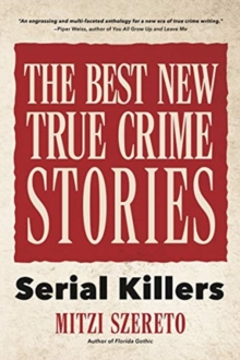 The Best New True Crime Stories : Serial Killers