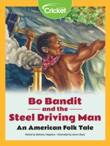 Bo Bandit and the Steel Driving Man: An American Folk Tale, PDF eBook