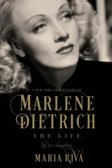 Marlene Dietrich : The Life, Paperback / softback Book