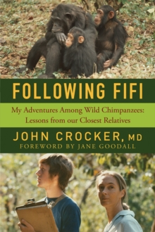 Following Fifi : My Adventures Among Wild Chimpanzees: Lessons from our Closest Relatives, Paperback / softback Book