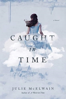 Caught in Time : A Novel, Paperback / softback Book