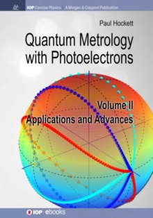 Quantum Metrology with Photoelectrons, Volume II: Applications and Advances, Hardback Book