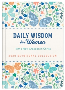 Daily Wisdom for Women 2020 Devotional Collection : I Am a New Creation in Christ, EPUB eBook