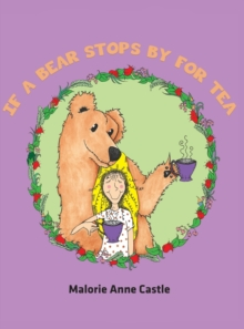 IF A BEAR STOPS BY FOR TEA, Hardback Book
