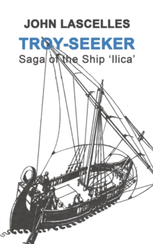 Troy-Seeker : Saga of the Ship 'ilica', Paperback / softback Book