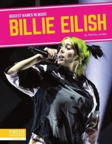 Biggest Names in Music: Billie Eilish, Hardback Book