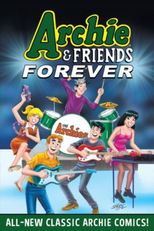 Archie & Friends Forever, Paperback / softback Book
