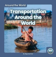 Around the World: Transportation Around the World, Hardback Book