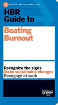 HBR Guide to Beating Burnout, Paperback / softback Book