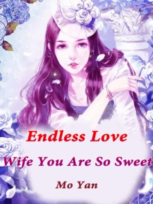 Endless Love: Wife, You Are So Sweet, EPUB eBook