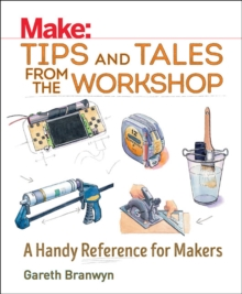 Make: Tips and Tales from the Workshop, Paperback / softback Book