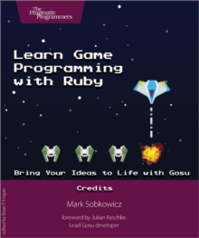Learn Game Programming with Ruby, Paperback Book