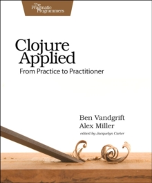 Clojure Applied, Paperback Book