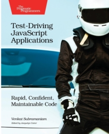 Test-Driving JavaScript Applications, Paperback / softback Book