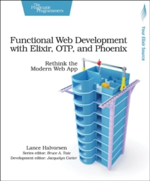 Functional Web Development with Elixir, OTP and Phoenix, Paperback / softback Book
