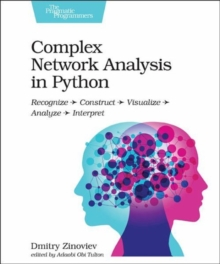 Complex Network Analysis in Python, Paperback / softback Book