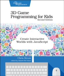 3D Game Programming for Kids 2e, Paperback Book