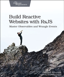 Build Reactive WebSites with RxJS, Paperback / softback Book