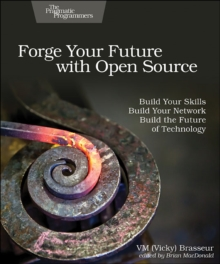 Forge Your Future with Open Source, Paperback / softback Book