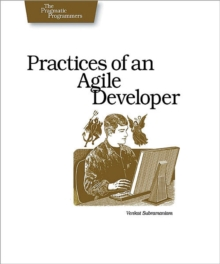 Practices of an Agile Developer : Working in the Real World, EPUB eBook