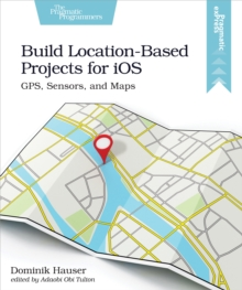Build Location-Based Projects for iOS, EPUB eBook