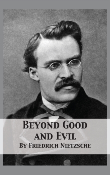 Beyond Good and Evil : Prelude to a Philosophy of the Future, Hardback Book
