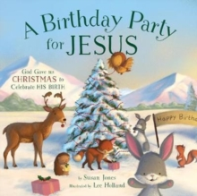 A Birthday Party for Jesus, Hardback Book