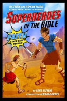 Superheroes of the Bible : Action and Adventure Stories about Real-Life Heroes, Paperback Book
