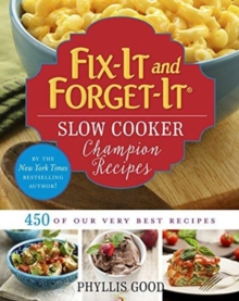 Fix-It and Forget-It Slow Cooker Champion Recipes : 450 of Our Very Best Recipes, Paperback / softback Book