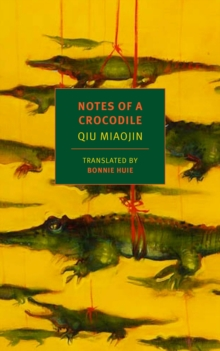Notes Of A Crocodile, Paperback / softback Book