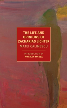 The Life And Opinions Of Zacharias Lichter, Paperback / softback Book