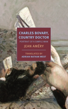 Charles Bovary, Country Doctor : Portrait of a Simple Man, Paperback / softback Book