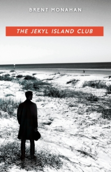 The Jekyl Island Club : A John Le Brun Novel, Book 1, EPUB eBook