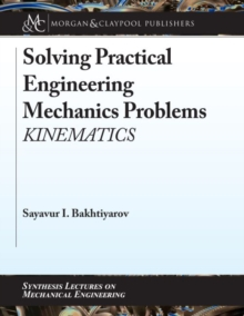 Solving Practical Engineering Mechanics Problems : Kinematics, Paperback / softback Book