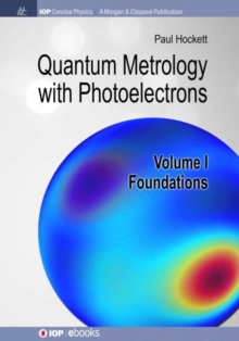 Quantum Metrology with Photoelectrons, Volume I: Foundations, Hardback Book