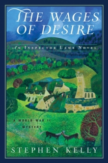 The Wages of Desire - A World War II Mystery, Hardback Book