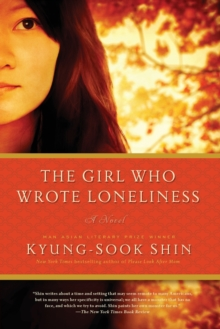 The Girl Who Wrote Loneliness : A Novel, Paperback Book